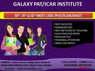 Best PAT ICAR GNST classes in jabalpur | Galaxy Institute jabalpur | med iit institute for NEET JEE GNST institute in jabalpur